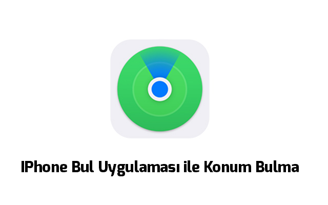 iphone-bul-uygulamasi-ile-konum-bulma